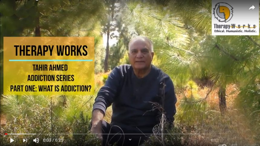 Tahir Ahmed Addiction Series Part one: What is Addiction?
